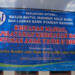 Khitanan Massal, Pelayanan Kesehatan dan Santunan Anak Yatim & Dhuafa di Masjid Baitul Makmur Solo Baru
